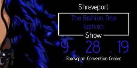 Tha Fashion Trap Show tickets