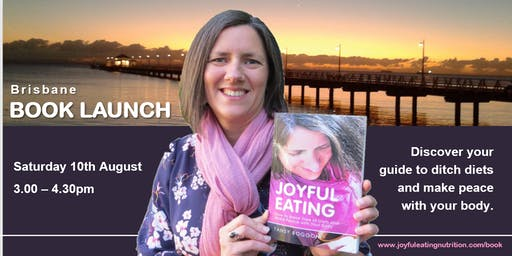 Joyful Eating: Brisbane Book Launch with Author, Tansy Boggon