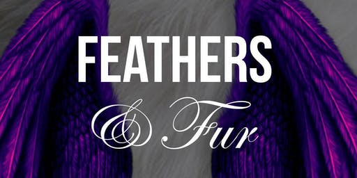 Feathers & Fur (FUNdraiser pARTy)
