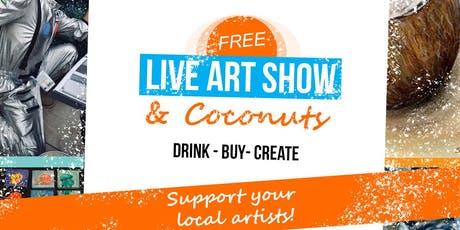Free Live Art Show & Coconuts tickets