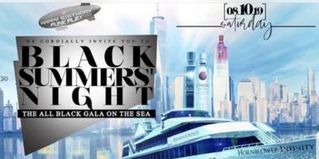 8.10 | BLACK SUMMER NIGHTS | Annual ALL BLACK Yacht Party  tickets