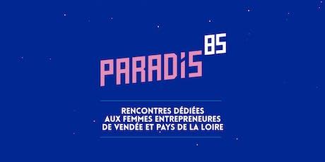 Paradis85 #1 : Femmes Entrepreneures du Pays de La loire billets