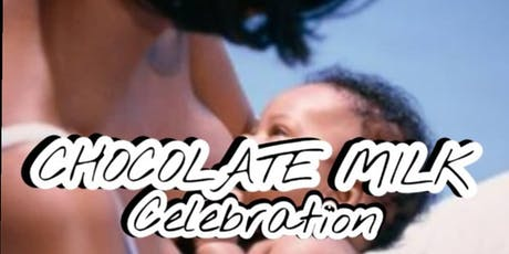 Black Breastfeeding Week - Chocolate Milk Celebration  tickets