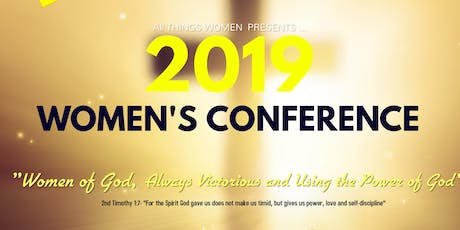 "All Things Women presents ""The 2019 Women's Conference"" tickets"
