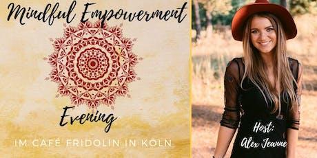 Mindful Empowerment Evening - Thema Achtsamkeit Tickets