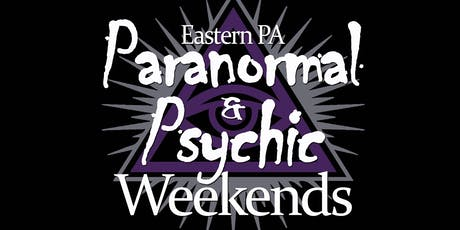 Paranormal & Psychic Weekend Easton, PA tickets