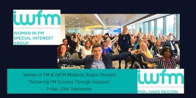 "WIFM/IWFM Midlands Mini Conference \""Delivering FM Success through Inclusion\"""