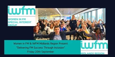 "WIFM/IWFM Midlands Mini Conference ""Delivering FM Success through Inclusion"" tickets"