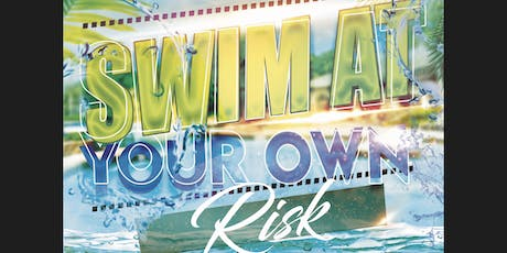 SWIM AT YOUR OWN RISK tickets