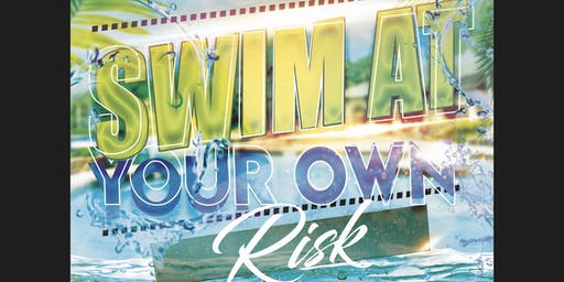 SWIM AT YOUR OWN RISK