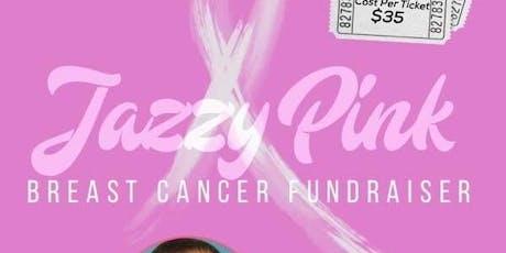 Jazzy Pink Breast Cancer Fundraiser  tickets