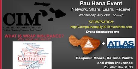 CIM Pau Hana Event, Wednesday July 24th 5-7pm tickets