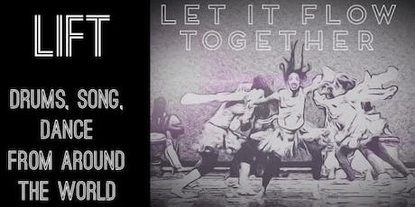 LIFT! Drums, Song, and Dance from around the world! tickets