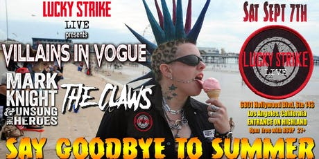 SAY GOODBYE TO SUMMER at Lucky Strike Live w/ Villains in Vogue and more! tickets