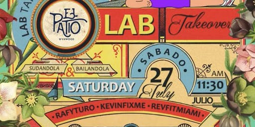 LAB Takeover - El Patio Edition 2.0