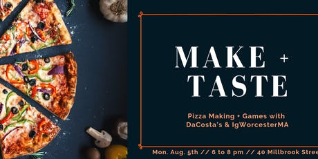 Make + Taste: Pizza & Games with DaCosta's & IgWorcesterMA tickets