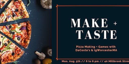 Make + Taste: Pizza & Games with DaCosta's & IgWorcesterMA