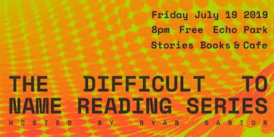 The Difficult to Name Reading Series: July Edition