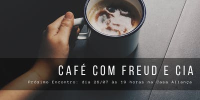 """Cópia de Café com Freud e Cia - """"A perspectiva sobre as relações românticas"""", com Teresa Frati"""