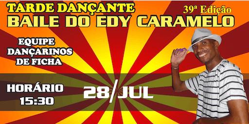 Baile do Edy Caramelo 39ª Edição