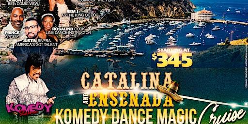 "CATALINA -      ENSENADA.   "" COMEDY  DANCE MAGIC"" CRUISE * $25 DEPOSIT * SINGLES & COUPLES"