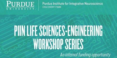 PIIN Life Sciences-Engineering Workshop Series: Workshop III tickets