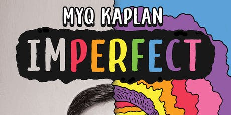 "Myq Kaplan presents ""imPERFECT""  tickets"