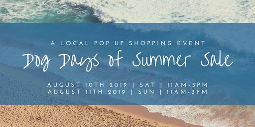Dog Days of Summer Sale: A Local Pop Up Shopping Event