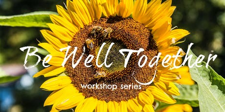 Be-Well-Together Workshop Series  @ Lents Fair! tickets