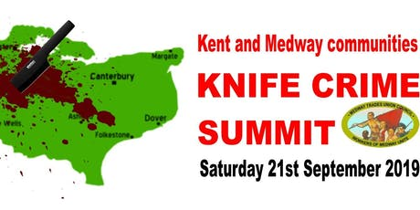 KENT & MEDWAY KNIFE CRIME SUMMIT tickets