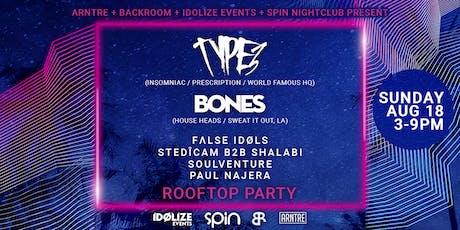 TYPE3 + BONES @ SPIN NIGHTCLUB ROOFTOP tickets