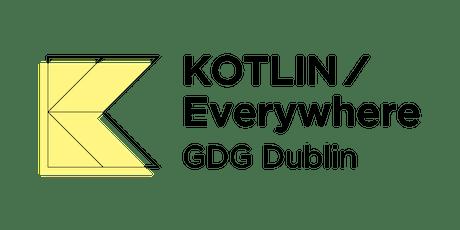 GDG Dublin - July 2019 - Kotlin/Everywhere tickets
