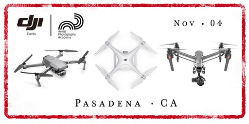 DJI Drone Photo Academy – Pasadena, CA.