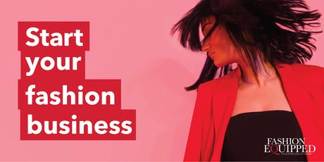 START YOUR FASHION BUSINESS INFORMATION SESSION + Q&A  tickets