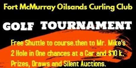 Fort McMurray Oilsands Curling Club 1st Annual Golf Tournament tickets