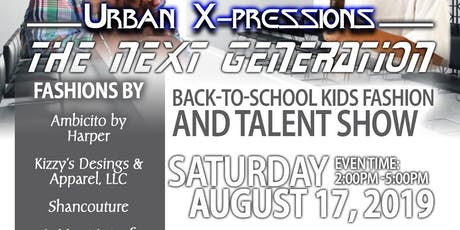 Urban X-pressions The Next Generation Rooftop Fashion & Talent Show | @fridayscentercity tickets