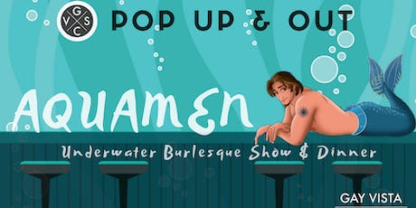 GVSC Pop Up & Out: Aquamen Underwater Burlesque Show & Dinner tickets
