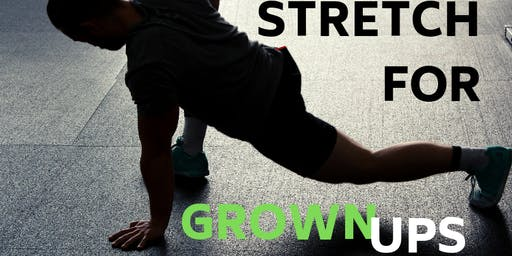 Stretch for Grownups
