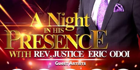 A Night in His Presence with Rev Justice Eric Odoi tickets