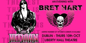 BRET HART - Dublin - Inside The Ropes Live!  SOLD OUT