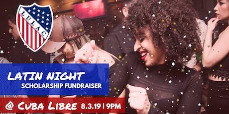 LULAC Latin Night Scholarship Fundraiser tickets