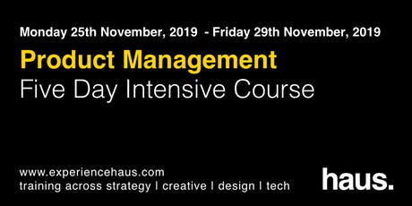 Product Management - Five Day Intensive course by Experience Haus tickets
