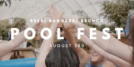 Pool Fest 19'  Beers Bangers & Brunch tickets