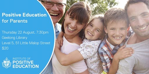 Positive Education for Parents, Geelong (August 2019)