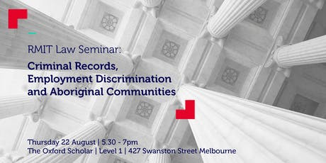 RMIT Law Seminar Series: Criminal Records, Employment Discrimination and Aboriginal Communities tickets