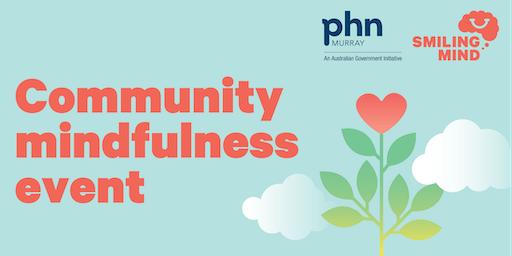 Mindfulness @ Benalla - Murray PHN Community Advisory Council event