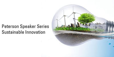 [Peterson Speaker Series] Sustainable Innovation