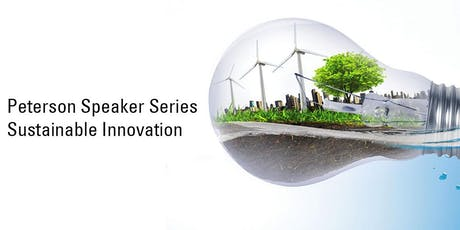 [Peterson Speaker Series] Sustainable Innovation tickets