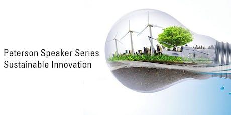 [Peterson Speaker Series] Sustainable Innovation tickets