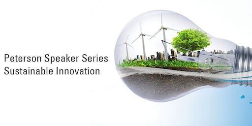 [Peterson Speaker Series] Sustainable Innovation